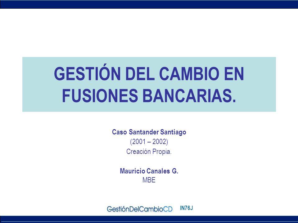 IN76J Caso Santander Santiago (2001 – 2002) Creación Propia.