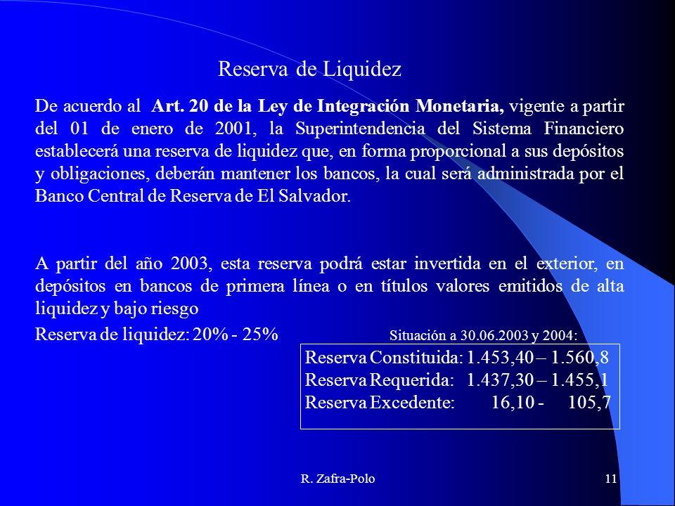 R. Zafra-Polo11 De acuerdo al Art. 20 de la Ley de Integración Monetaria, vigente a partir del 01 de enero de 2001, la Superintendencia del Sistema Fi