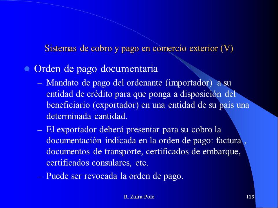R. Zafra-Polo119 Sistemas de cobro y pago en comercio exterior (V) Orden de pago documentaria – Mandato de pago del ordenante (importador) a su entida