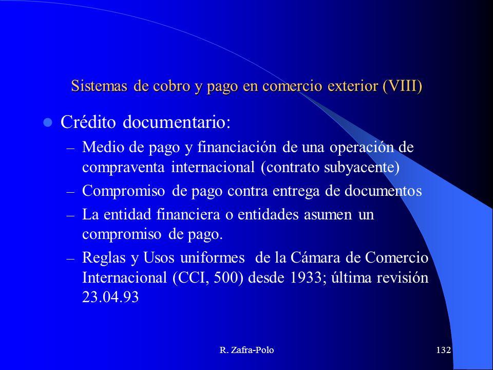 R. Zafra-Polo132 Sistemas de cobro y pago en comercio exterior (VIII) Crédito documentario: – Medio de pago y financiación de una operación de comprav