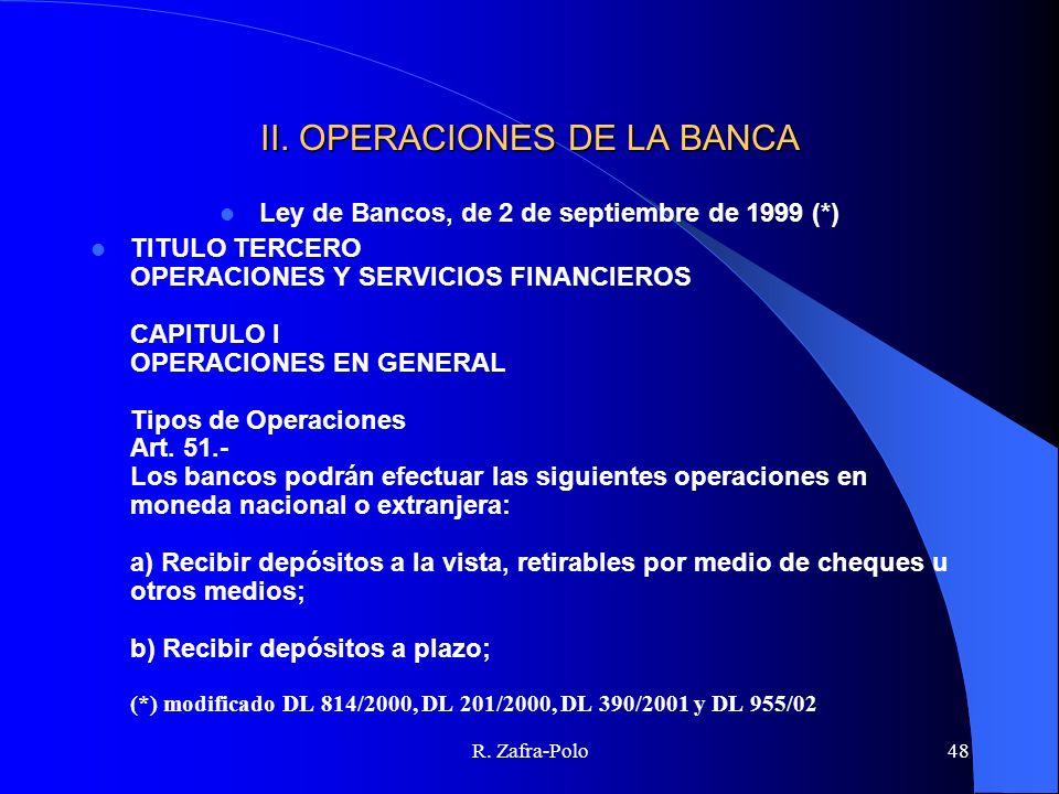 R. Zafra-Polo48 II. OPERACIONES DE LA BANCA Ley de Bancos, de 2 de septiembre de 1999 (*) TITULO TERCERO OPERACIONES Y SERVICIOS FINANCIEROS CAPITULO