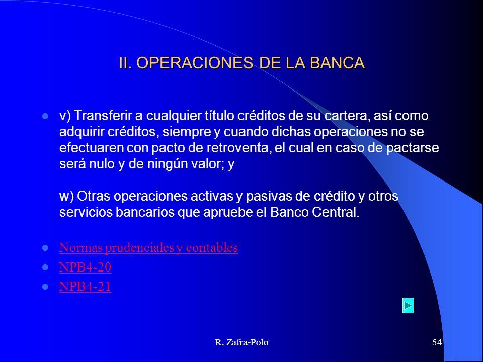 R. Zafra-Polo54 II. OPERACIONES DE LA BANCA v) Transferir a cualquier título créditos de su cartera, así como adquirir créditos, siempre y cuando dich
