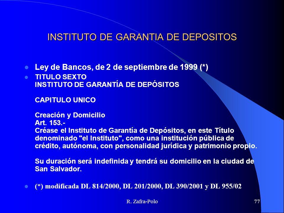 R. Zafra-Polo77 INSTITUTO DE GARANTIA DE DEPOSITOS Ley de Bancos, de 2 de septiembre de 1999 (*) TITULO SEXTO INSTITUTO DE GARANTÍA DE DEPÓSITOS CAPIT
