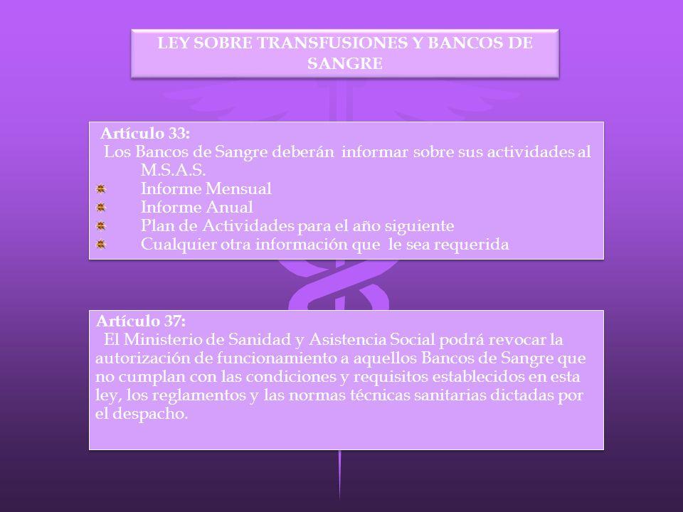 Artículo 33: Los Bancos de Sangre deberán informar sobre sus actividades al M.S.A.S. Informe Mensual Informe Anual Plan de Actividades para el año sig