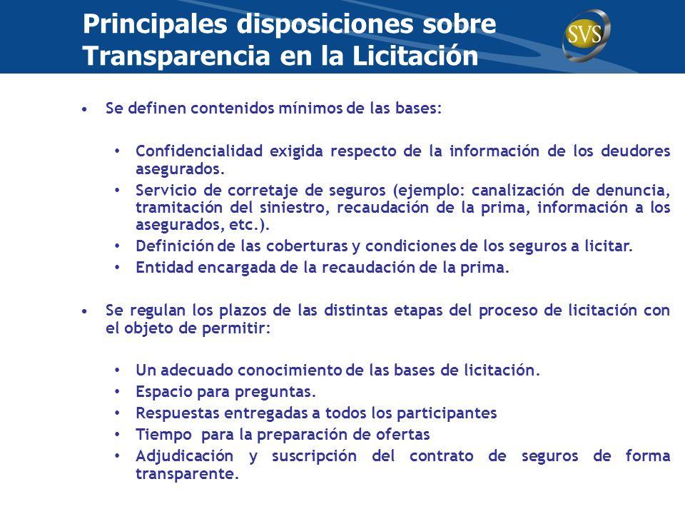 Se definen contenidos mínimos de las bases: Confidencialidad exigida respecto de la información de los deudores asegurados. Servicio de corretaje de s
