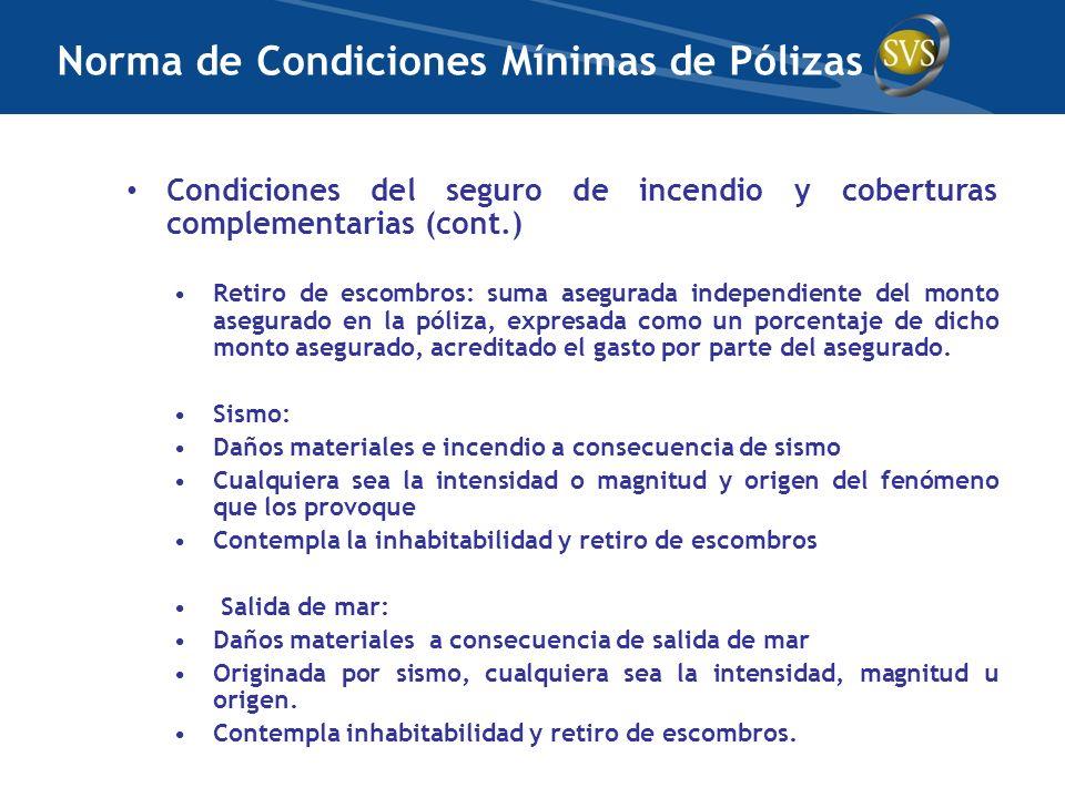 Condiciones del seguro de incendio y coberturas complementarias (cont.) Retiro de escombros: suma asegurada independiente del monto asegurado en la pó