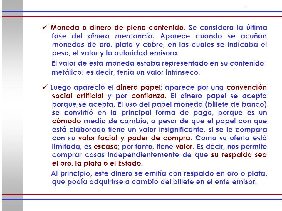 5 De allí la tradición de imprimir en los billetes emitidos por el Banco Central de Venezuela (BCV) la frase Pagaderos al portador en las oficinas del Banco.