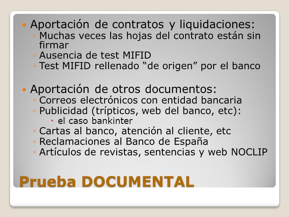Prueba DOCUMENTAL Aportación de contratos y liquidaciones: Muchas veces las hojas del contrato están sin firmar Ausencia de test MIFID Test MIFID rell