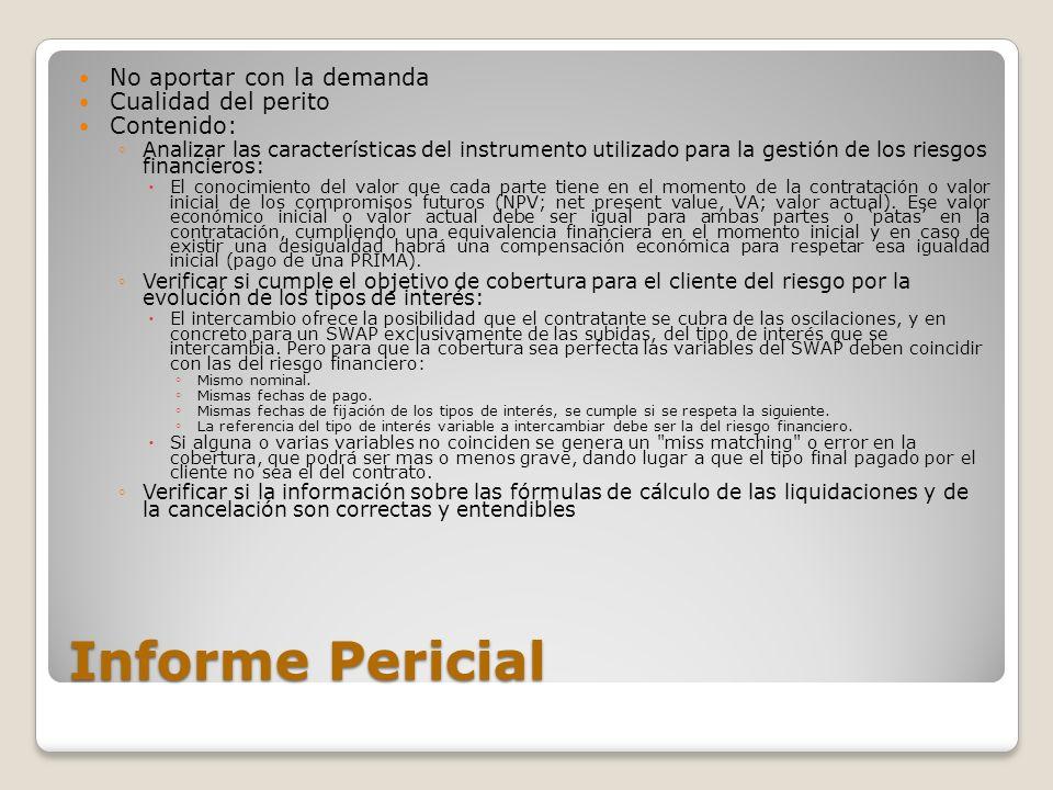 Informe Pericial No aportar con la demanda Cualidad del perito Contenido: Analizar las características del instrumento utilizado para la gestión de lo