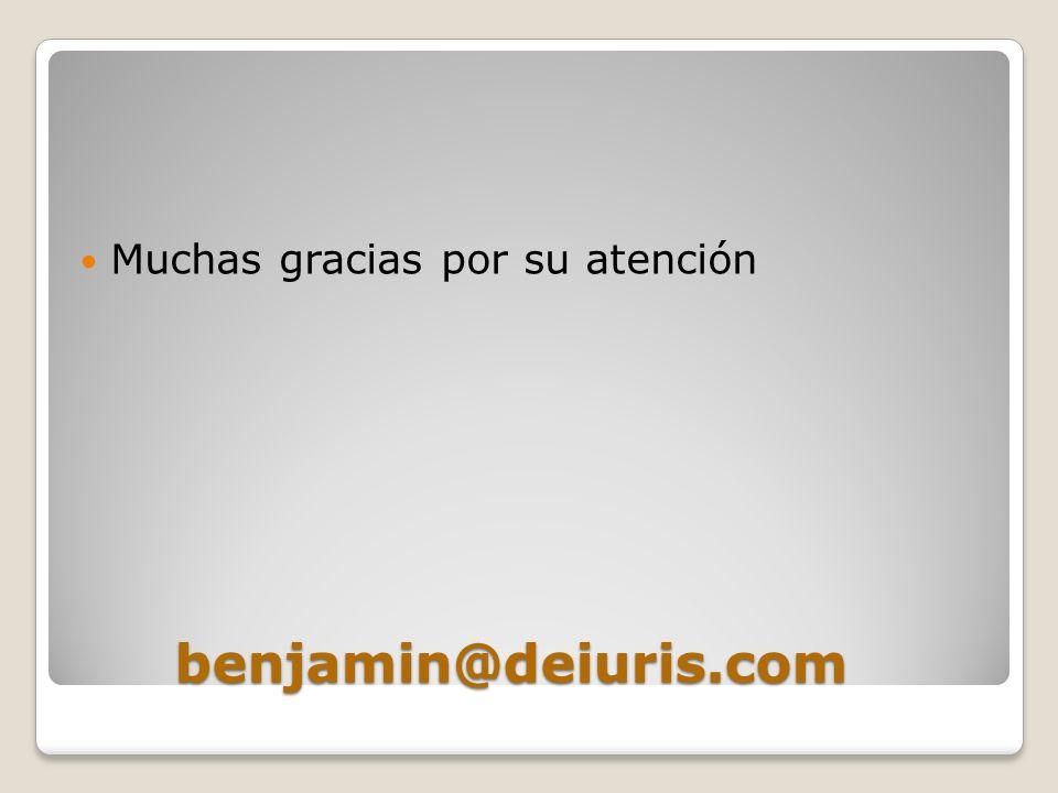 benjamin@deiuris.com Muchas gracias por su atención