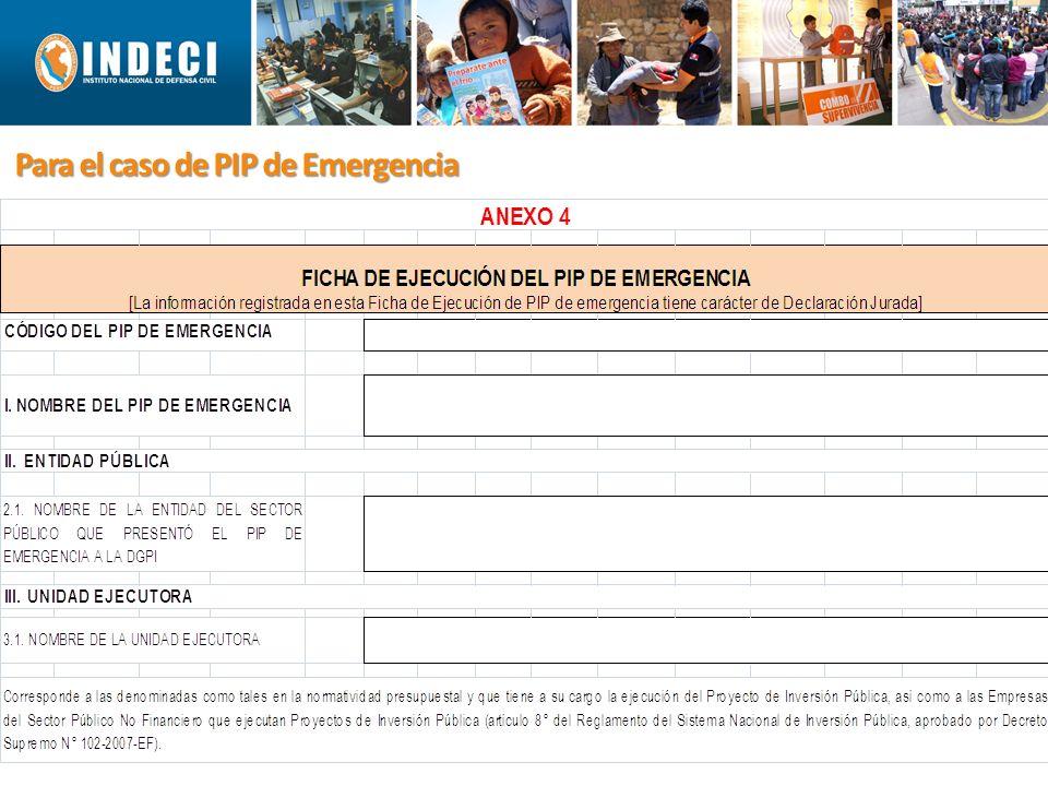 Para el caso de PIP de Emergencia