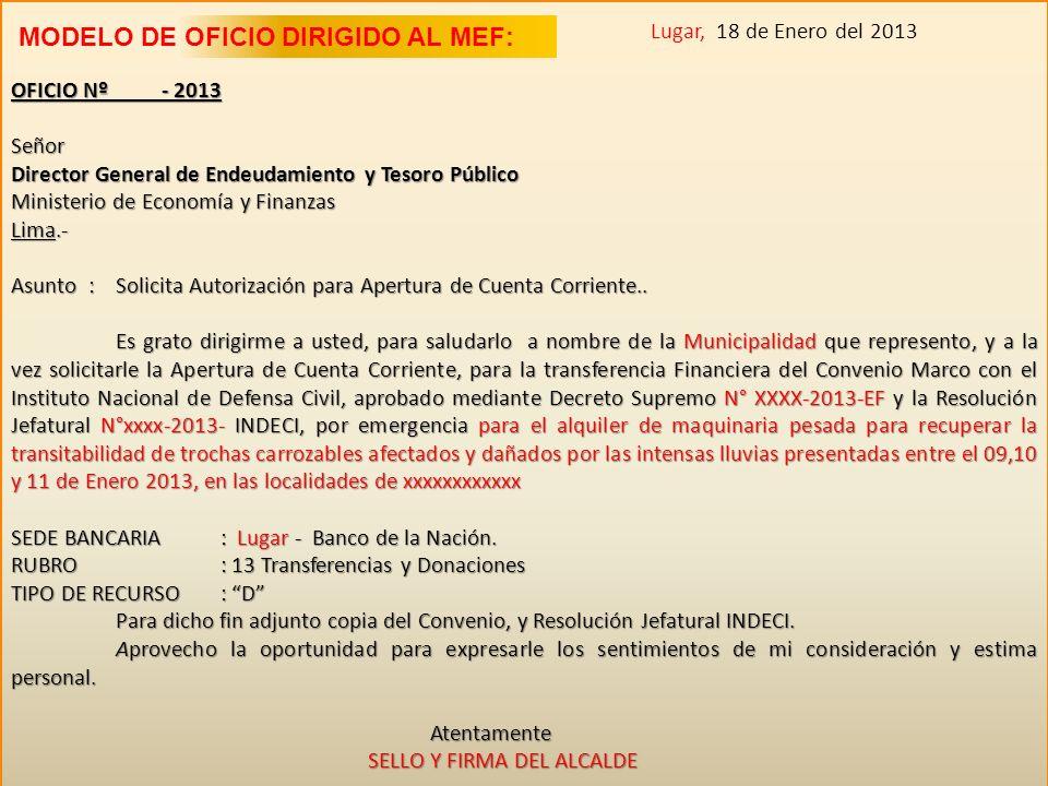 Lugar, 18 de Enero del 2013 OFICIO Nº - 2013 Señor Director General de Endeudamiento y Tesoro Público Ministerio de Economía y Finanzas Lima.- Asunto