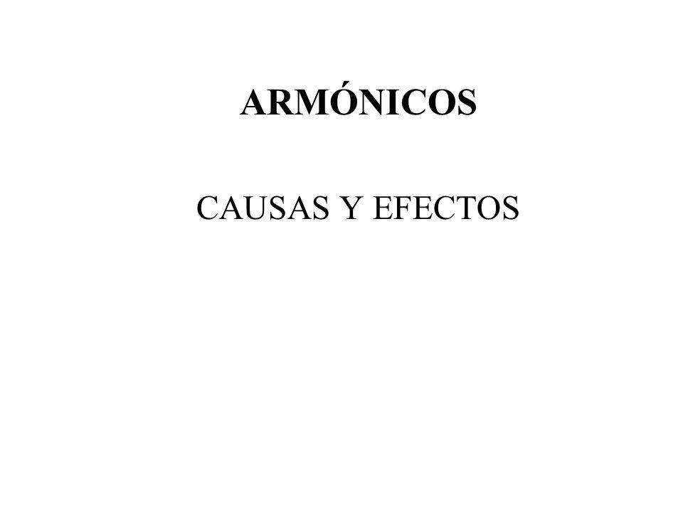 ARMÓNICOS CAUSAS Y EFECTOS