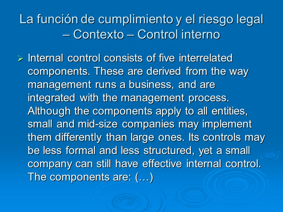 La función de cumplimiento y el riesgo legal – Contexto – Control interno Internal control consists of five interrelated components. These are derived