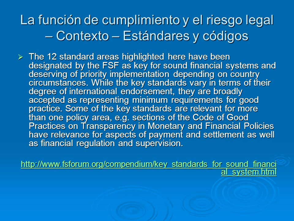 La función de cumplimiento y el riesgo legal – Contexto – Estándares y códigos The 12 standard areas highlighted here have been designated by the FSF