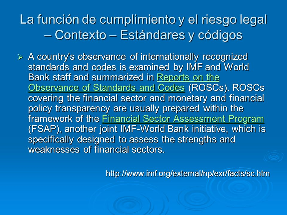 La función de cumplimiento y el riesgo legal – Contexto – Estándares y códigos A country's observance of internationally recognized standards and code