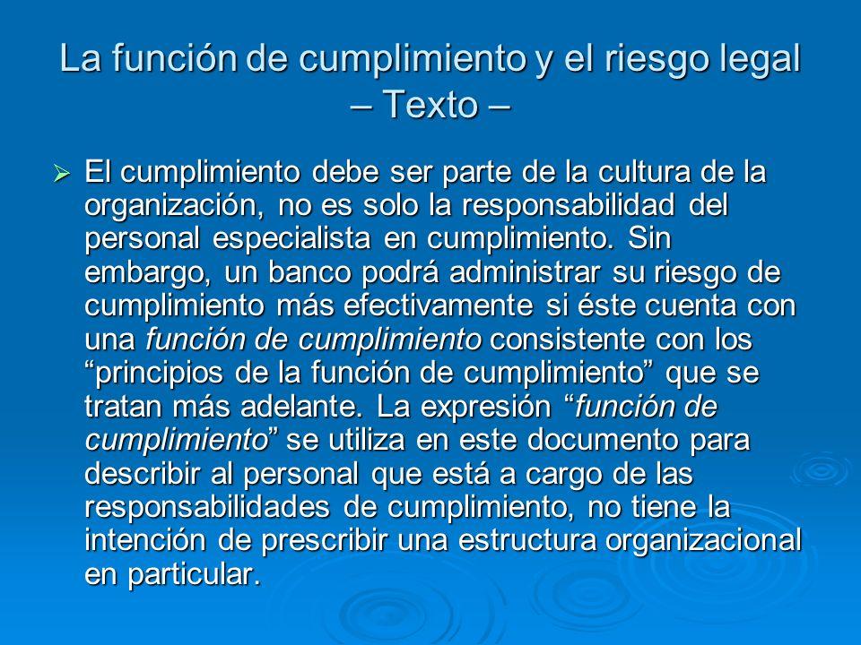 La función de cumplimiento y el riesgo legal – Texto – El cumplimiento debe ser parte de la cultura de la organización, no es solo la responsabilidad