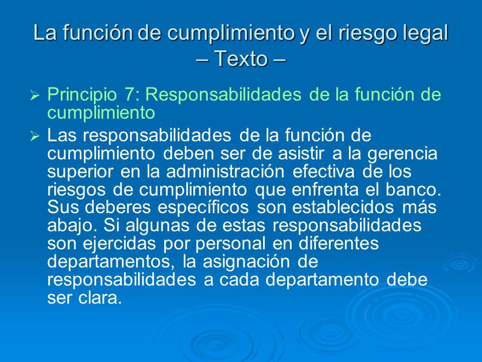La función de cumplimiento y el riesgo legal – Texto – Principio 7: Responsabilidades de la función de cumplimiento Las responsabilidades de la funció
