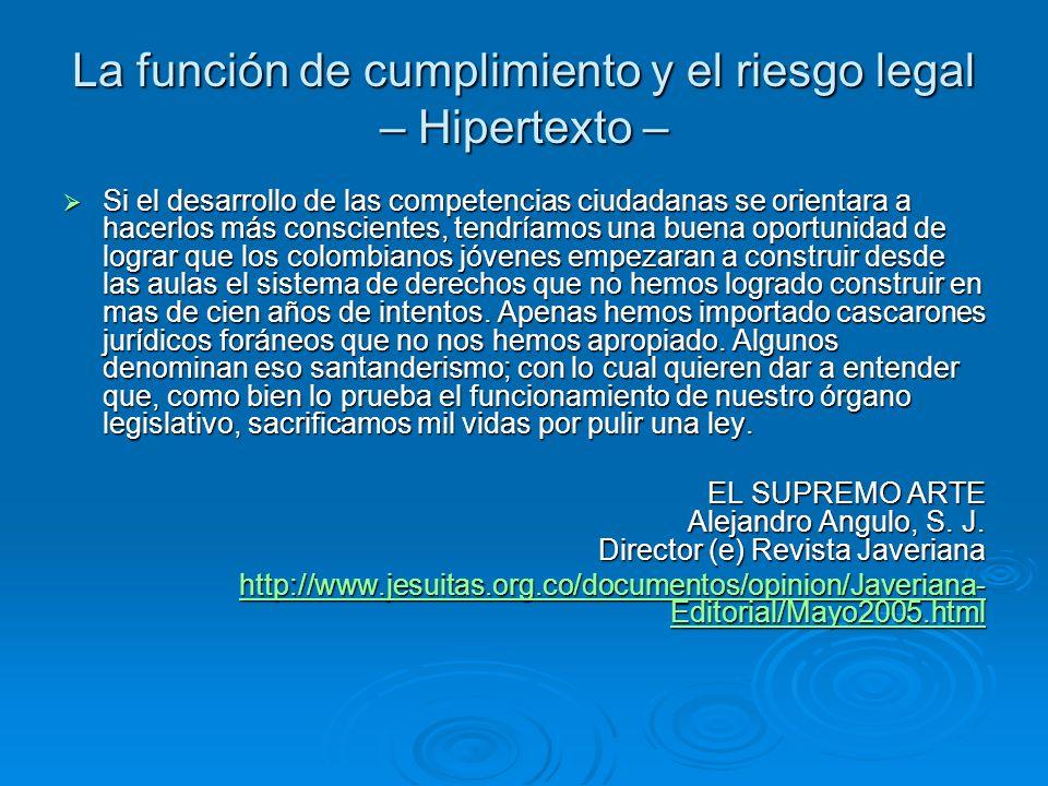 La función de cumplimiento y el riesgo legal – Hipertexto – Si el desarrollo de las competencias ciudadanas se orientara a hacerlos más conscientes, t