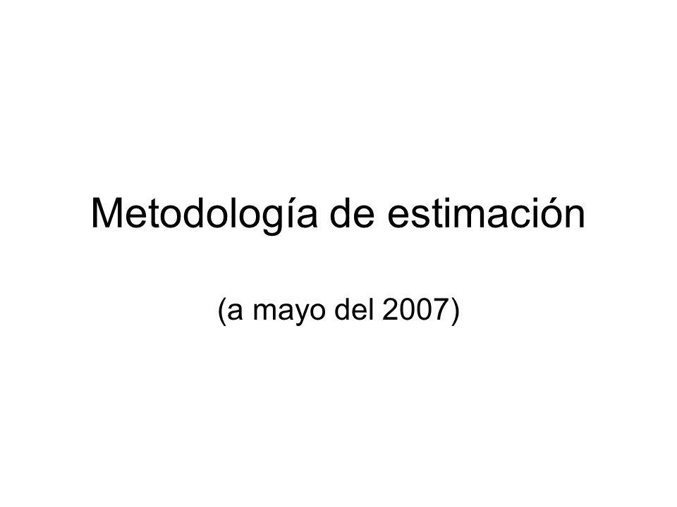 Metodología de estimación (a mayo del 2007)