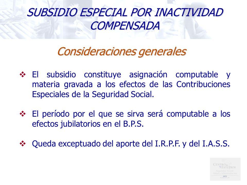 El subsidio constituye asignación computable y materia gravada a los efectos de las Contribuciones Especiales de la Seguridad Social.