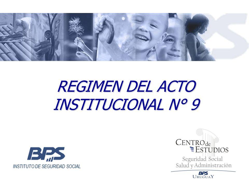 INSTITUTO DE SEGURIDAD SOCIAL REGIMEN DEL ACTO INSTITUCIONAL N° 9