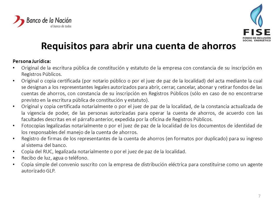 Requisitos para abrir una cuenta de ahorros 7 Persona Jurídica: Original de la escritura pública de constitución y estatuto de la empresa con constanc