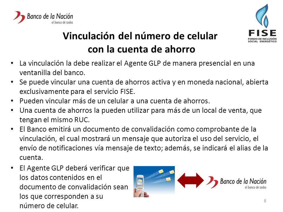 Vinculación del número de celular con la cuenta de ahorro 8 La vinculación la debe realizar el Agente GLP de manera presencial en una ventanilla del b