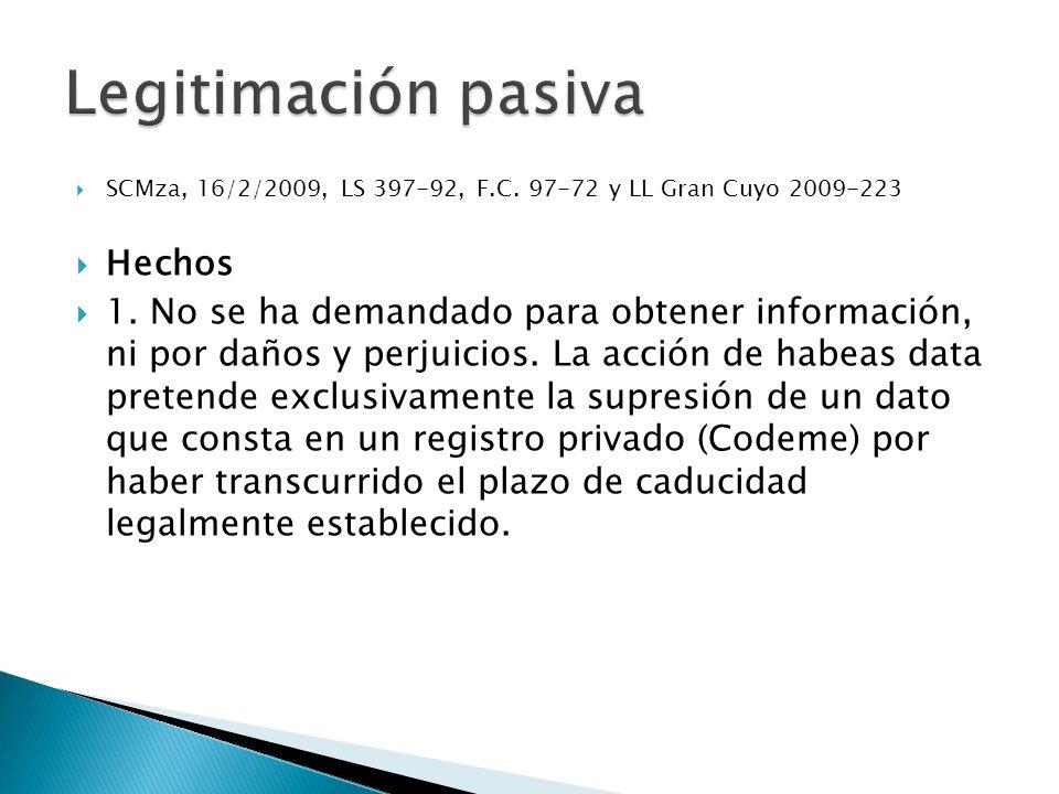 SCMza, 16/2/2009, LS 397-92, F.C. 97-72 y LL Gran Cuyo 2009-223 Hechos 1.