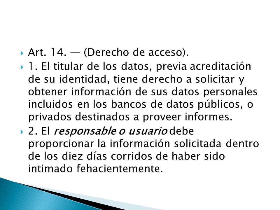 Art. 14. (Derecho de acceso). 1.