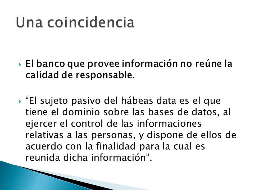 El banco que provee información no reúne la calidad de responsable.