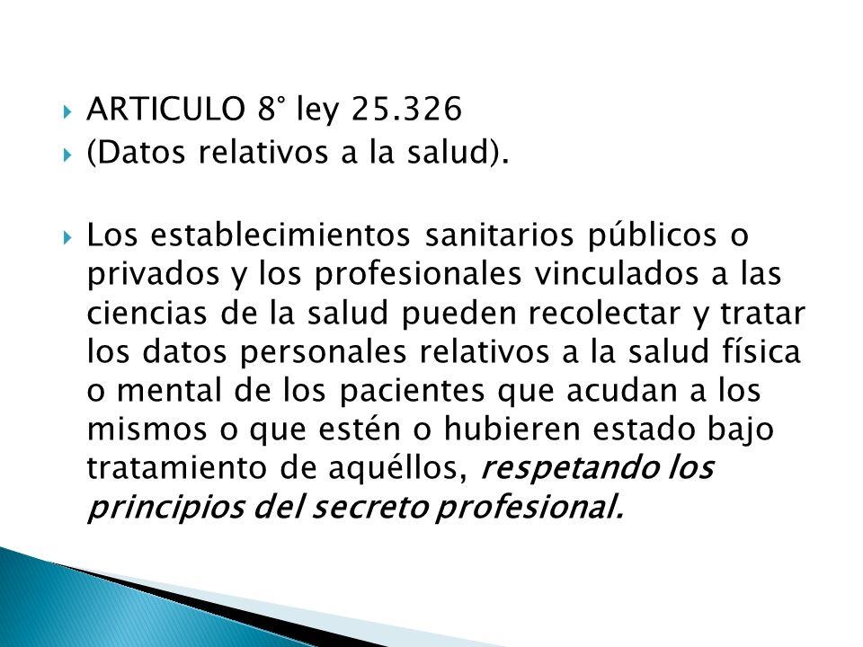 ARTICULO 8° ley 25.326 (Datos relativos a la salud).