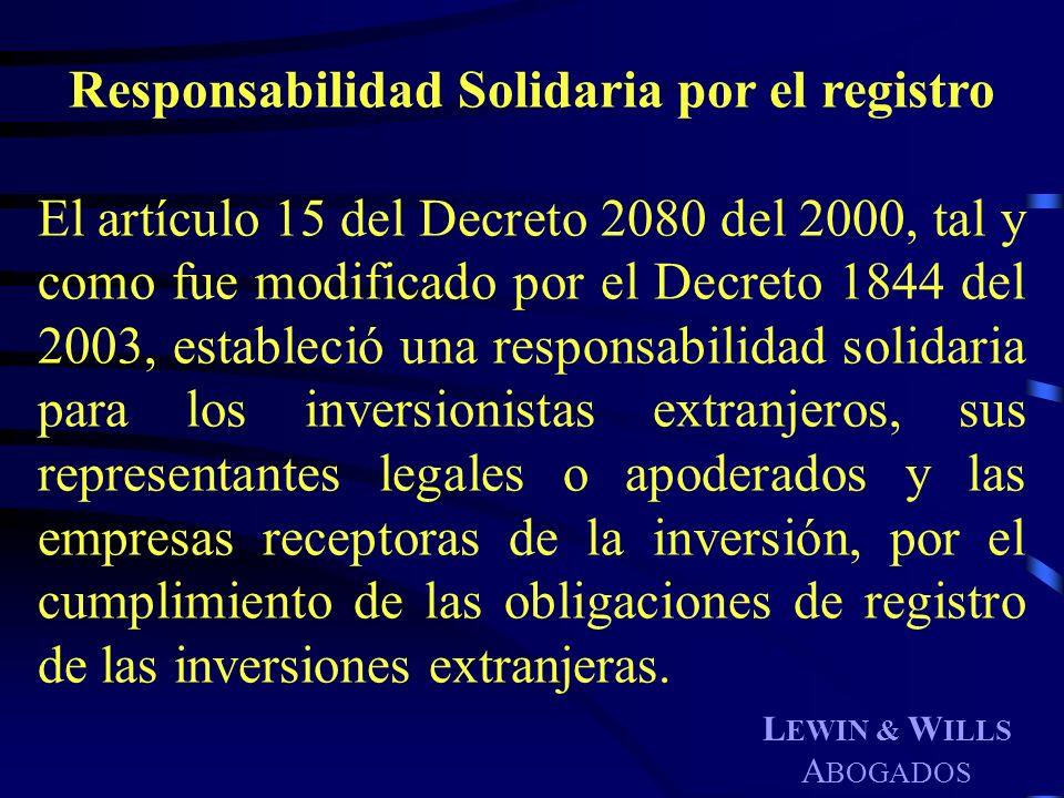 L EWIN & W ILLS A BOGADOS Responsabilidad Solidaria por el registro El artículo 15 del Decreto 2080 del 2000, tal y como fue modificado por el Decreto