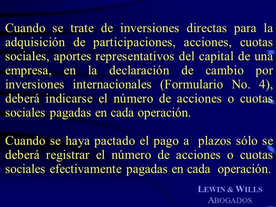 L EWIN & W ILLS A BOGADOS Cuando se trate de inversiones directas para la adquisición de participaciones, acciones, cuotas sociales, aportes represent
