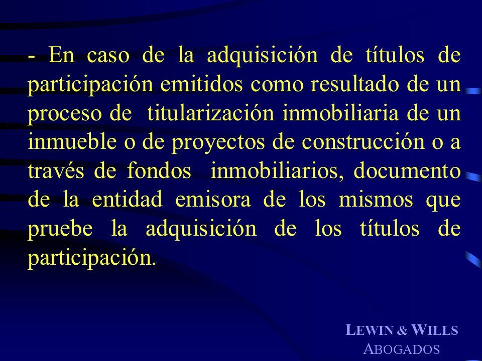 L EWIN & W ILLS A BOGADOS - En caso de la adquisición de títulos de participación emitidos como resultado de un proceso de titularización inmobiliaria