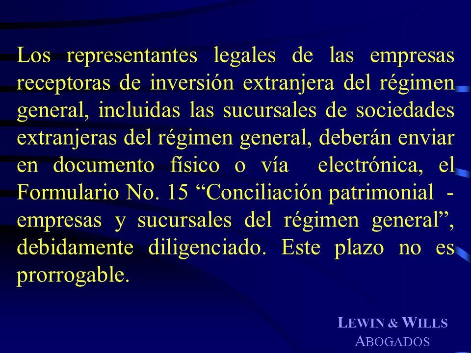 L EWIN & W ILLS A BOGADOS Los representantes legales de las empresas receptoras de inversión extranjera del régimen general, incluidas las sucursales