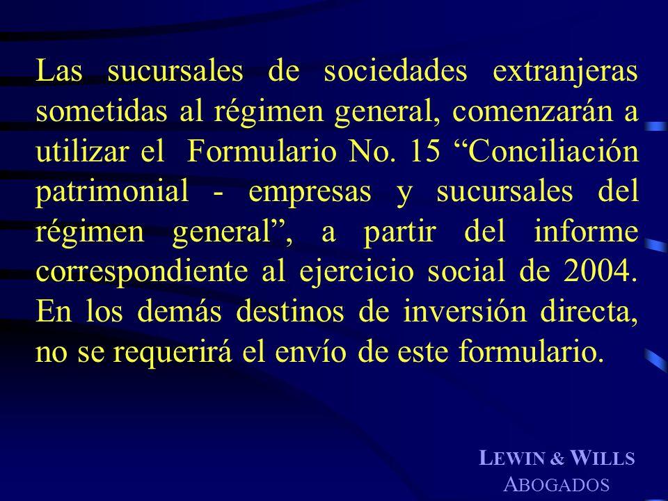 L EWIN & W ILLS A BOGADOS Las sucursales de sociedades extranjeras sometidas al régimen general, comenzarán a utilizar el Formulario No. 15 Conciliaci