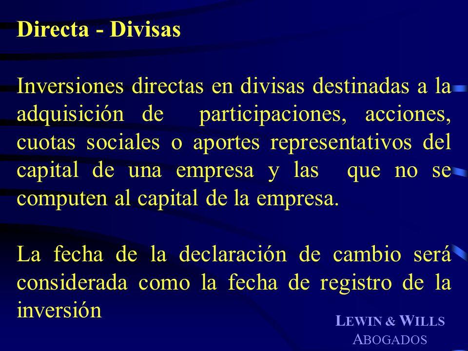L EWIN & W ILLS A BOGADOS Directa - Divisas Inversiones directas en divisas destinadas a la adquisición de participaciones, acciones, cuotas sociales