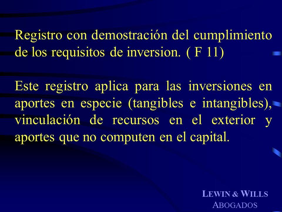 L EWIN & W ILLS A BOGADOS Registro con demostración del cumplimiento de los requisitos de inversion. ( F 11) Este registro aplica para las inversiones