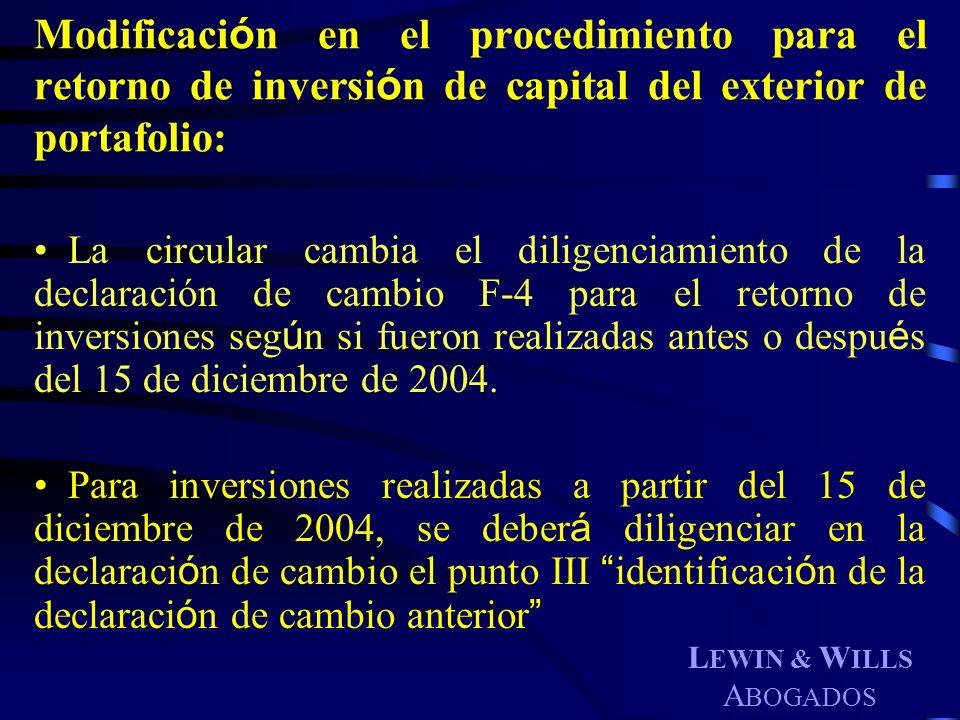L EWIN & W ILLS A BOGADOS Modificaci ó n en el procedimiento para el retorno de inversi ó n de capital del exterior de portafolio: La circular cambia