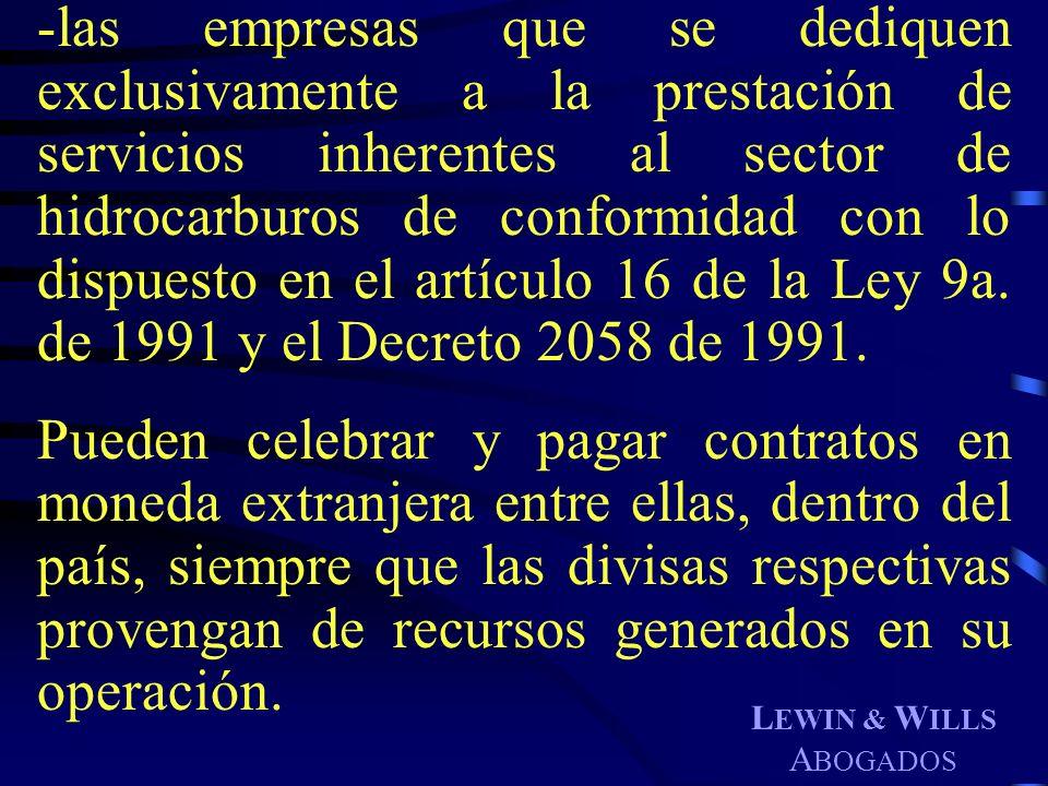 L EWIN & W ILLS A BOGADOS -las empresas que se dediquen exclusivamente a la prestación de servicios inherentes al sector de hidrocarburos de conformid