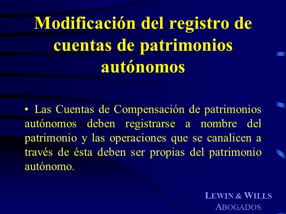 L EWIN & W ILLS A BOGADOS Modificación del registro de cuentas de patrimonios autónomos Las Cuentas de Compensación de patrimonios autónomos deben reg