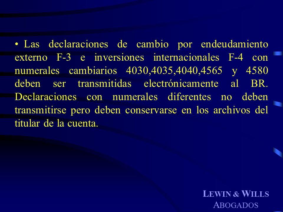L EWIN & W ILLS A BOGADOS Las declaraciones de cambio por endeudamiento externo F-3 e inversiones internacionales F-4 con numerales cambiarios 4030,40