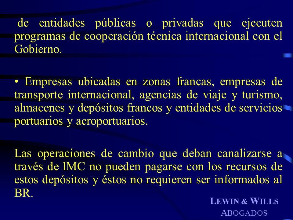 L EWIN & W ILLS A BOGADOS de entidades públicas o privadas que ejecuten programas de cooperación técnica internacional con el Gobierno. Empresas ubica