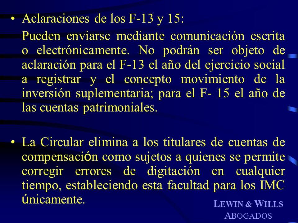 L EWIN & W ILLS A BOGADOS Aclaraciones de los F-13 y 15: Pueden enviarse mediante comunicación escrita o electrónicamente. No podrán ser objeto de acl