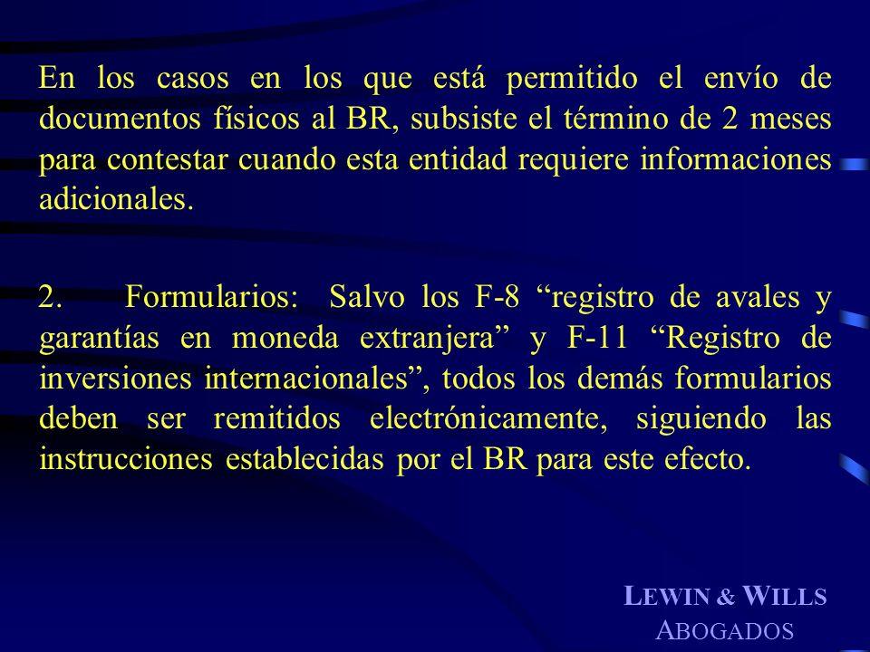 L EWIN & W ILLS A BOGADOS En los casos en los que está permitido el envío de documentos físicos al BR, subsiste el término de 2 meses para contestar c
