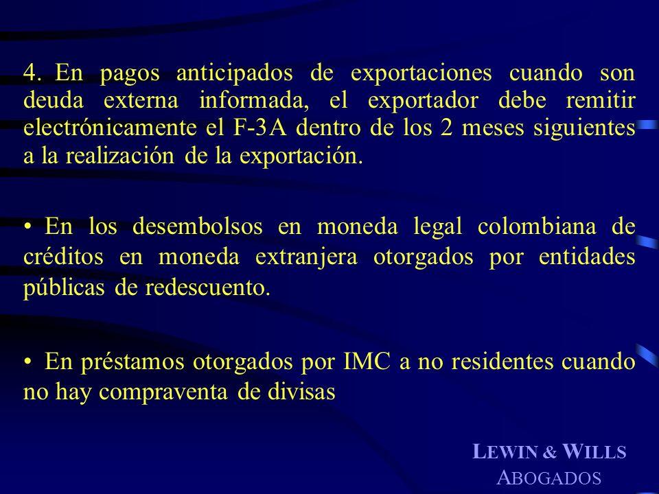 L EWIN & W ILLS A BOGADOS 4. En pagos anticipados de exportaciones cuando son deuda externa informada, el exportador debe remitir electrónicamente el