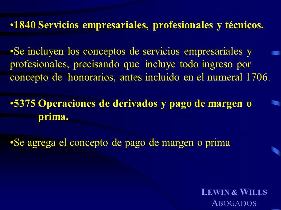 L EWIN & W ILLS A BOGADOS 1840Servicios empresariales, profesionales y técnicos. Se incluyen los conceptos de servicios empresariales y profesionales,