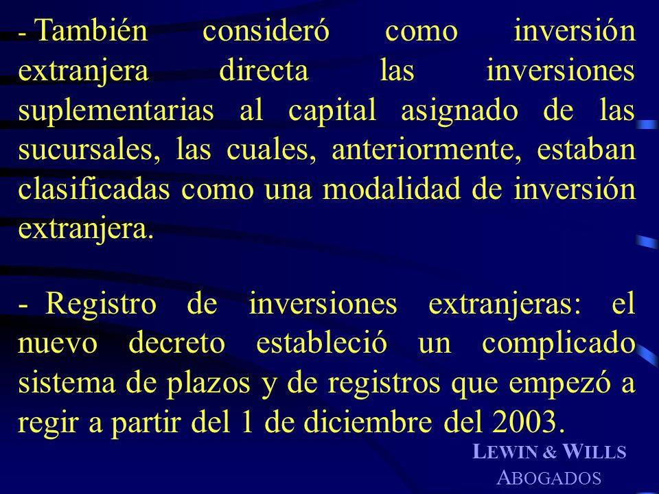 L EWIN & W ILLS A BOGADOS - También consideró como inversión extranjera directa las inversiones suplementarias al capital asignado de las sucursales,