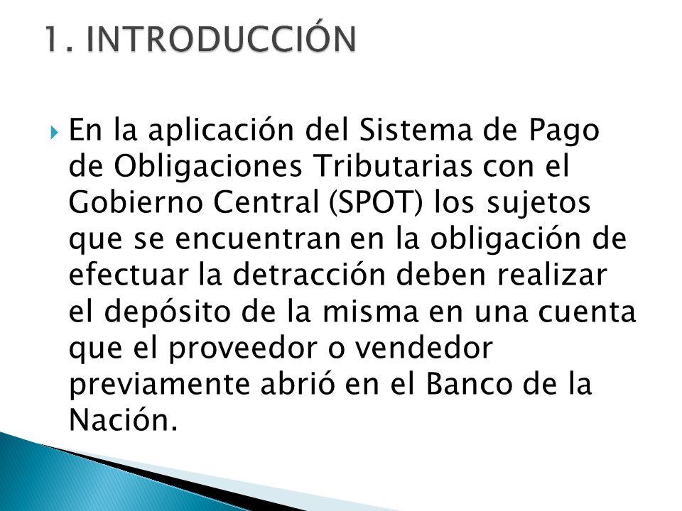 En la aplicación del Sistema de Pago de Obligaciones Tributarias con el Gobierno Central (SPOT) los sujetos que se encuentran en la obligación de efec